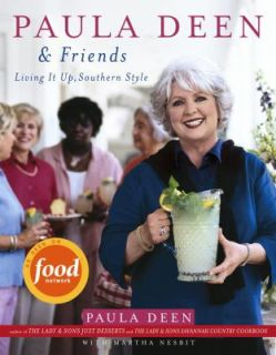 Paula Deen and Friends Living It up, Southern Style by Paula Deen and