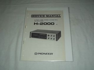Pioneer H 2000 Car 8 Track Player Original Service Manual