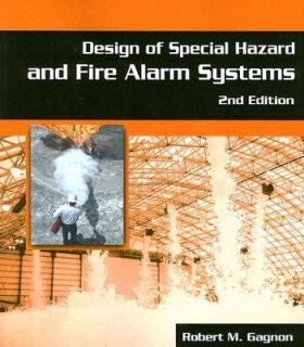 Design of Special Hazards and Fire Alarm Systems by Robert Gagnon 2007