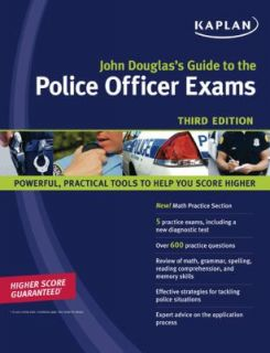 John Douglass Guide to the Police Officer Exams by John E. Douglas