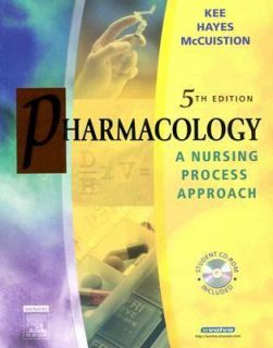 Pharmacology A Nursing Process Approach by Joyce LeFever Kee, Evelyn R