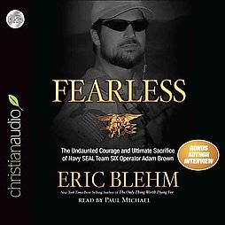 Fearless The Heroic Story of One Navy SEALs Sacrifice in the Hunt for