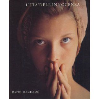 Age of Innocence ): David Hamilton: 9788886139069: Books