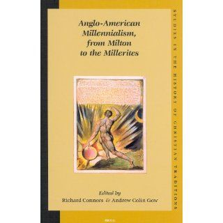 Anglo American Millennialism, from Milton to the Millerites (Studies