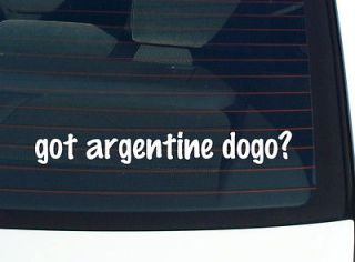 got argentine dogo? DOG BREED FUNNY DECAL STICKER VINYL WALL CAR