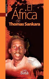 EL AFRICA DE THOMAS SANKARA   CARLO BATA. Resumen del libro y