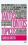 TANTOS TONTOS TOPICOS   AURELIO ARTETA. Resumen del libro y