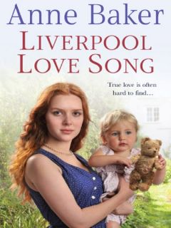 Liverpool Love Song (eBook) by Anne Baker (2011): Waterstones