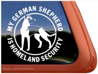 MY GERMAN SHEPHERD IS HOMELAND SECURITY~ High Quality Dog Window Decal