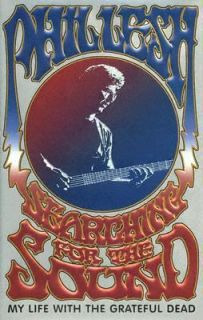 Searching for the Sound My Life with the Grateful Dead by Phil Lesh