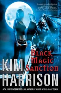 Black Magic Sanction Bk. 8 by Kim Harrison 2010, Hardcover