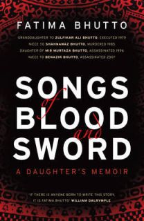 Songs of Blood and Sword Fatima Bhutto  pakistan dynasty executed