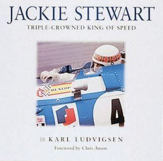 Jackie Stewart Triple Crowned King of Speed by Karl E. Ludvigsen 1999