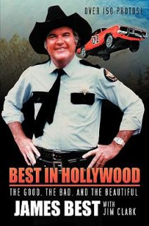 Best in Hollywood The Good, the Bad, and the Beautiful by James Best