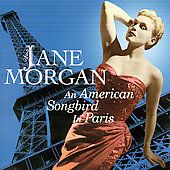 An American Songbird in Paris by Jane Morgan CD, Sep 2007, Sepia