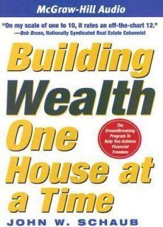 Wealth One House at a Time by John W. Shaub 2006, CD, Abridged