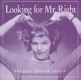 Looking for Mr. Right by Bradley Trevor Greive 2001, Hardcover