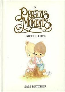 Precious Moments Gift of Love by Sam Butcher 1989, Hardcover