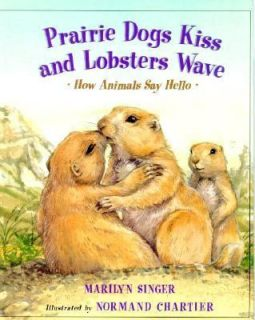 Prairie Dogs Kiss and Lobsters Wave How Animals Say Hello by Marilyn