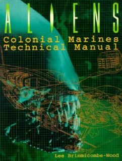 Aliens Colonial Marines Technical Manual by Lee Brimmicombe Wood 1996