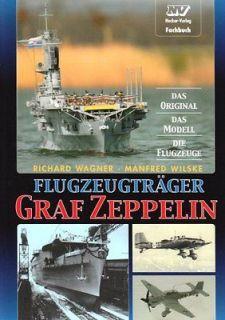Graf Zeppelin Das Original. Das Modell. Die Flugzeuge Wagner, Ri