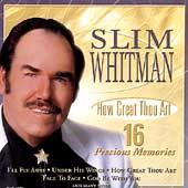 How Great Thou Art 16 Precious Memories by Slim Whitman CD, Jun 1999