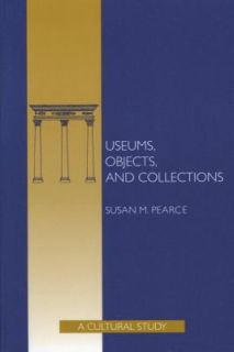 Collections A Cultural Study by Susan M. Pearce 1993, Paperback
