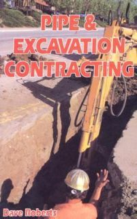 Pipe and Excavation Contracting by Dave Roberts 1987, Paperback
