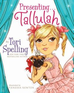 Presenting Tallulah by Tori Spelling 2010, Hardcover
