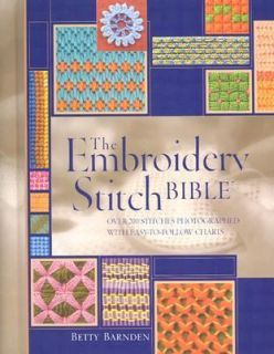 Embroidery Stitch Bible by Betty Barnden 2003, Hardcover