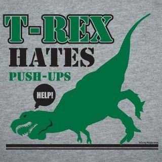 Rex Hates Pushups Push ups Humor Funny crossfit cross fit T Shirt