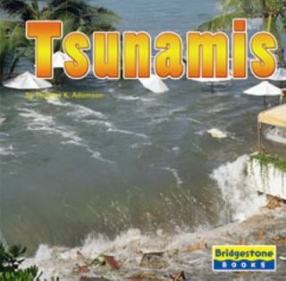 Tsunamis by Thomas K. Adamson 2005, Hardcover
