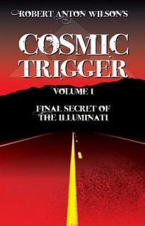 Cosmic Trigger I Final Secret of the Illuminati by Robert Anton Wilson