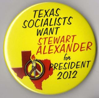 Socialist Party campaign button pin 2012 Stewart Alexander Texas