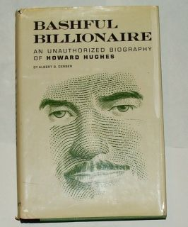 An Unauthorized Biography of Howard Hughes Albert B Gerber
