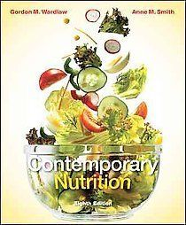 Contemporary Nutrition 8E by Anne M Smith Gordon M Wardlaw 8th