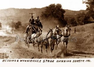 REDDING & WEAVERVILLE CA STAGE COACH STAGECOACH ENTERING SHASTA