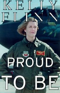 Proud to Be by Kelly Flinn 1997 Hardcover Air Force Pilot Biography
