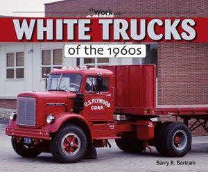 White Trucks of The 1960s 1500 4000 5000 7400 9000