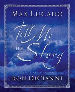 Tell Me the Story by Max Lucado 1992, Hardcover