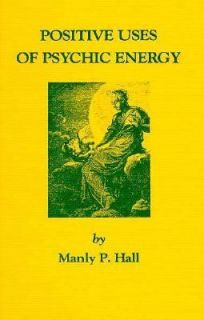 Positive Uses of Psychic Energy by Manly P. Hall Hardcover