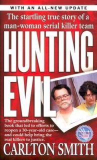Hunting Evil The Startling True Story of a Man Woman Team Alleged to