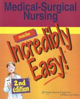 Medical Surgical Nursing Made Incredibly Easy 2007, Paperback, Revised