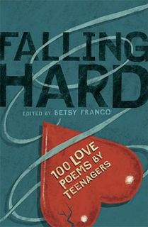 Falling Hard 100 Love Poems by Teenagers 2008, Hardcover