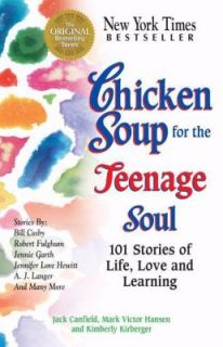 Chicken Soup for the Teenage Soul 101 Stories of Life, Love and