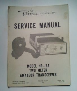 Regency Two Meter Amateur Radio Transceiver Service Manual HR 2A