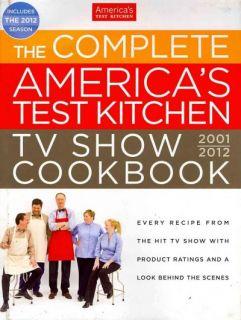 Americas Test Kitchen TV Show Cookbook 2001 2012 by Americas Test