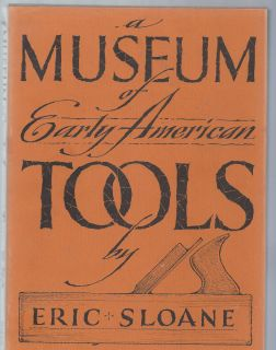 Museum Of early American Tools by Eric Sloane 1964 Author Illustrated