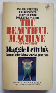 The Beautiful Machine Maggie Lettvin 1977 SC Exercise 0394474686