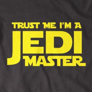 Trust Me IM A Jedi Master T Shirt Funny nerdy Star Wars Movie Joke